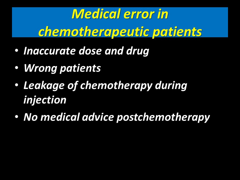Why chemotherapy error is important.