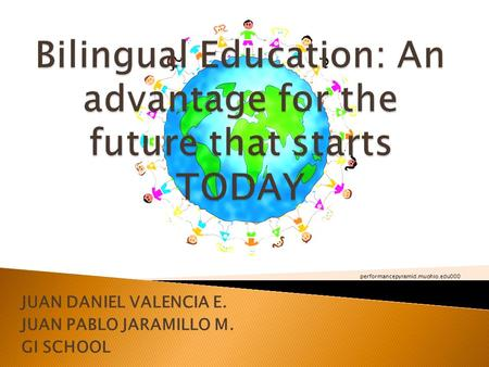 Bilingual Education: An advantage for the future that starts TODAY