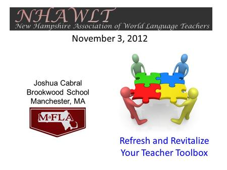 Joshua Cabral Brookwood School Manchester, MA Refresh and Revitalize Your Teacher Toolbox November 3, 2012.