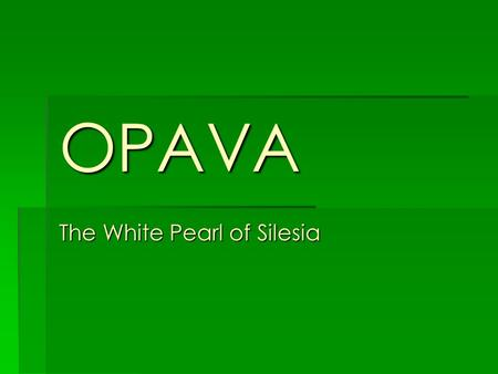 The White Pearl of Silesia