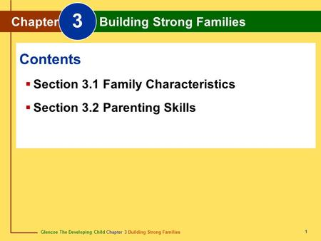 Glencoe The Developing Child Chapter 3 Building Strong Families Chapter 3 Building Strong Families 1 Chapter Building Strong Families 3 Section 3.1 Family.