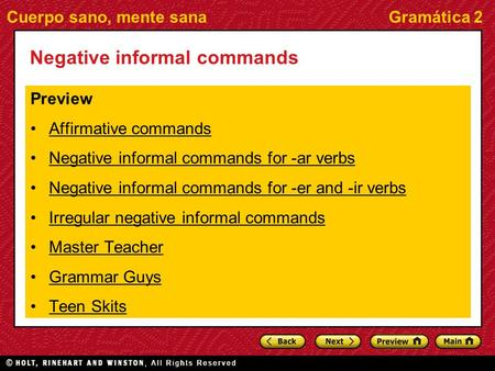 Cuerpo sano, mente sanaGramática 2 Negative informal commands Preview Affirmative commands Negative informal commands for -ar verbs Negative informal commands.