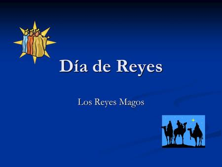 Día de Reyes Los Reyes Magos. Día de Reyes Latin and Hispanic countries celebrate Kings Day. This is a special day where the Three Kings are honored.