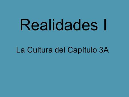 Realidades I La Cultura del Capítulo 3A. El español en la comunidad In many communities in the United States, you can see the influence of Spanish-style.