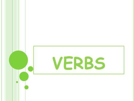 VERBS. PRESENT SIMPLE / PRESENT CONTINUOUS El Present Simple expresa: Hechos habituales o cotidianos. I read everyday. Verdades generales y descripciones.