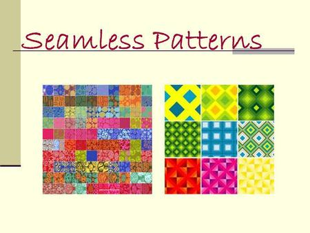 Seamless Patterns. A Module it s the basic unit that allows to compose 2-D or 3-D structures by repetition The square, the triangle and the hexagon are.
