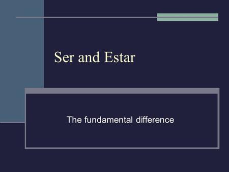 Ser and Estar The fundamental difference. Ser and Estar = to be Ser and estar can both be translated as to be. Here is the English verb, fully conjugated: