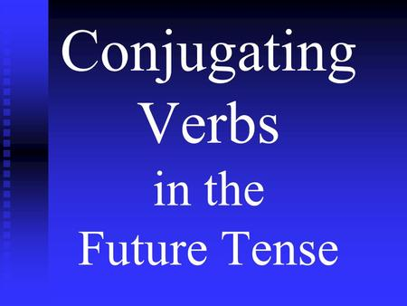 Conjugating Verbs in the Future Tense. The Future Tense 1.The future tense is used to indicate an action that will, shall, or is going to take place.