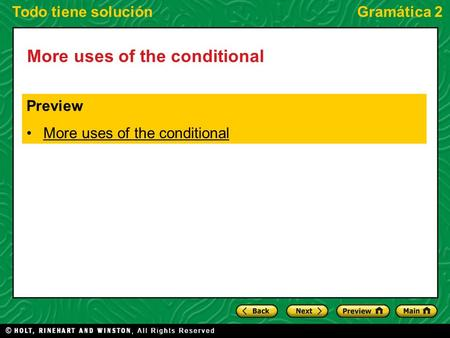 Todo tiene soluciónGramática 2 More uses of the conditional Preview More uses of the conditional.
