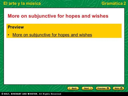 El arte y la músicaGramática 2 More on subjunctive for hopes and wishes Preview More on subjunctive for hopes and wishes.