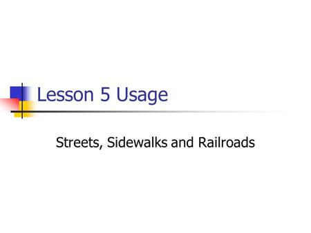 Lesson 5 Usage Streets, Sidewalks and Railroads. We have different verbs to describe driving. Circulando means driving when it is referring to a car,
