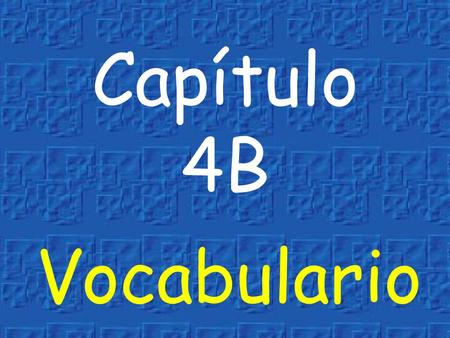 Capítulo 4B Vocabulario to laugh reírse very old antiguo.