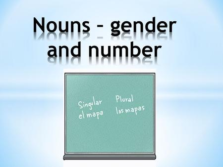Nouns – gender and number