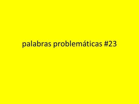 Palabras problemáticas #23. For por para no son sinónimos Actually por/para DONT always translate as FOR--- their use and meanings depends on CONTEXTS.