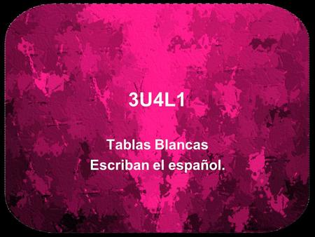 3U4L1 Tablas Blancas Escriban el español.. Loyal, faithful fiel (c) 2007 brainybetty.com ALL RIGHTS RESERVED. 2.