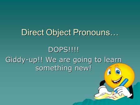 Direct Object Pronouns…