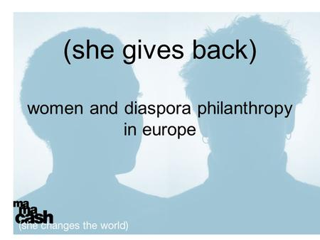 (she gives back) women and diaspora philanthropy in europe.