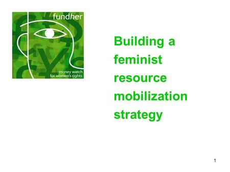 1 Building a feminist resource mobilization strategy.