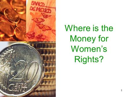 1 Where is the Money for Womens Rights?. 2 An AWID Action-Research Project in collaboration with Just Associates.