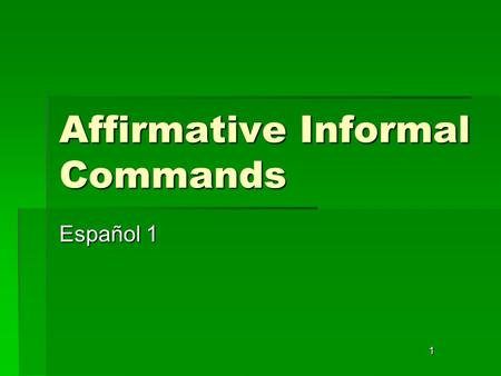 1 Affirmative Informal Commands Español 1. 2 Trabajo de timbre After watching the following video about Spanish commands, write your own steps to form.