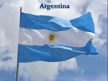 Argentina. Argentina Largest Spanish speaking country in the world.