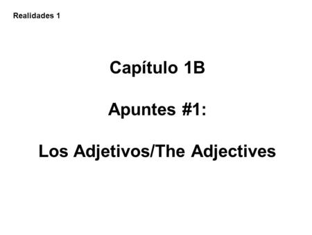 Los Adjetivos/The Adjectives