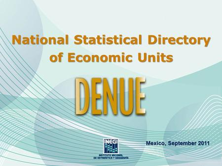 National Statistical Directory of Economic Units Mexico, September 2011.