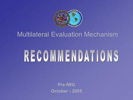 Multilateral Evaluation Mechanism Pre-IWG October - 2005.