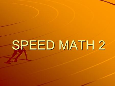 SPEED MATH 2. a) b) c) d) e) (4.3 + 3.6 +2.1)²