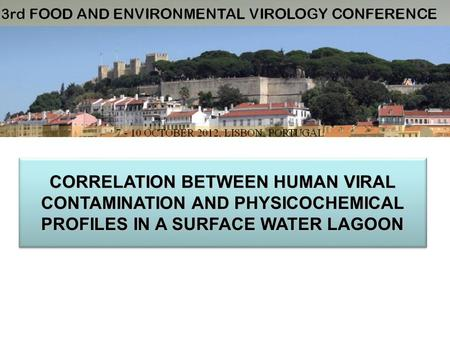 CORRELATION BETWEEN HUMAN VIRAL CONTAMINATION AND PHYSICOCHEMICAL PROFILES IN A SURFACE WATER LAGOON.
