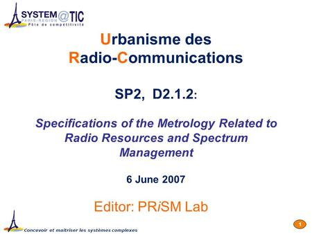 Concevoir et maîtriser les systèmes complexes 1 Urbanisme des Radio-Communications SP2, D2.1.2 : Specifications of the Metrology Related to Radio Resources.
