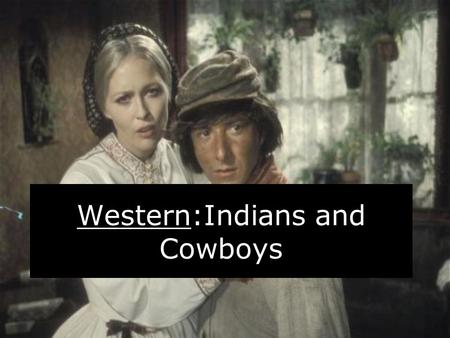 Western:Indians and Cowboys The first Western The first Western with Indians Title:The Covered Wagon Director:James Cruse Origin:United States Type:Western.