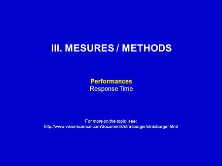 III. MESURES / METHODS Performances Response Time For more on the topic see: