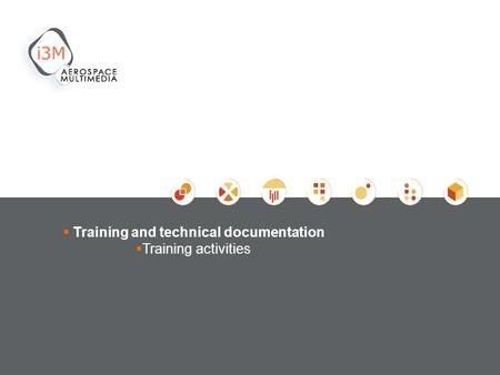 Training and technical documentation Training activities.