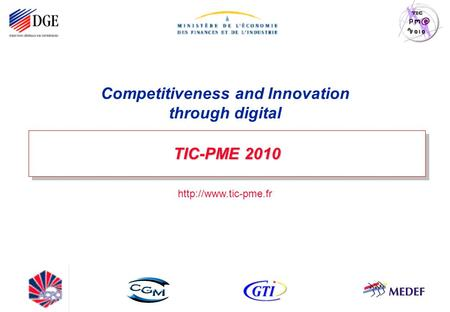 Page : 1 TIC-PME 2010 - June 2008 Competitiveness and Innovation through digital  TIC-PME 2010.