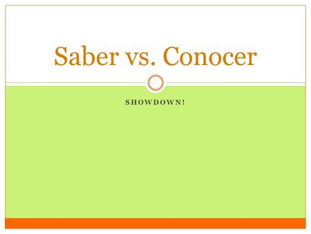 "SHOWDOWN! Saber vs. Conocer. Both verbs mean ""to know"" We use them in different situations. Let's look at their verb charts first so we know how to conjugate…"