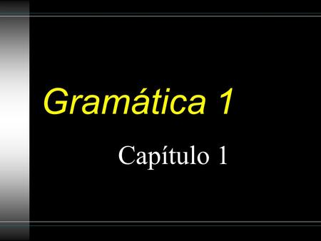 Gramática 1 Capítulo 1. Subjects and verbs in sentences In both English and Spanish, sentences have a subject and a verb. The subject is the person or.