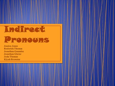 An indirect object precedes the direct object and tells to whom or for whom the action of the verb is done and who is receiving the direct object.