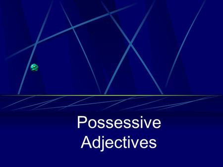 Possessive Adjectives Showing Possession In Spanish there are NO apostrophes. You cannot say, for example, Jorge's dog, (using an apostrophe)