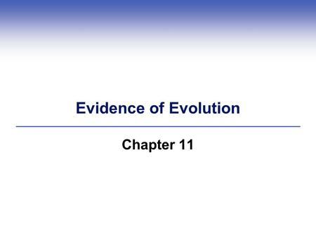 Evidence of Evolution Chapter 11. 11.1 Impacts/Issues Reflections of a Distant Past  Events of the ancient past can be explained by the same physical,