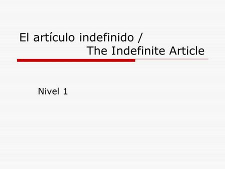 El artículo indefinido / The Indefinite Article Nivel 1.