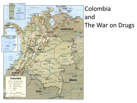 Colombia and The War on Drugs.