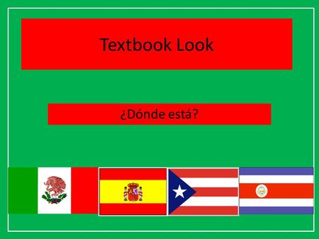 Textbook Look ¿Dónde está?. In what chapter will we study México?