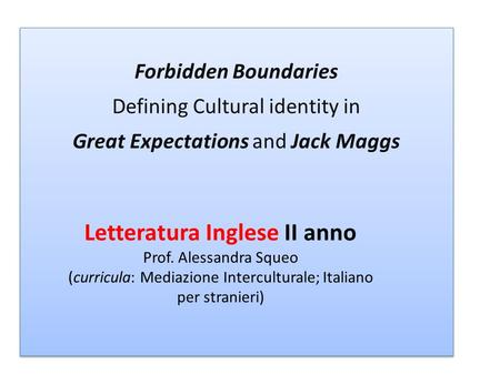 Forbidden Boundaries Defining Cultural identity in Great Expectations and Jack Maggs Forbidden Boundaries Defining Cultural identity in Great Expectations.
