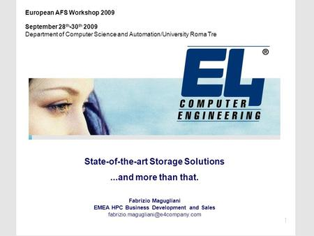 State-of-the-art Storage Solutions...and more than that. Fabrizio Magugliani EMEA HPC Business Development and Sales