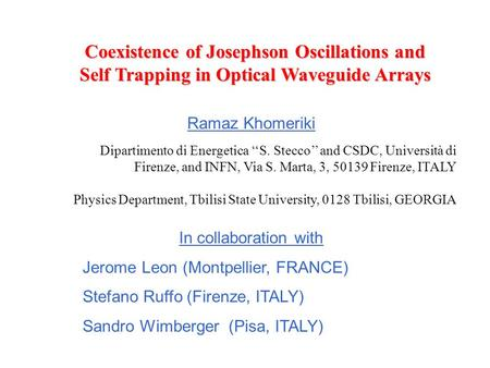 Coexistence of Josephson Oscillations and Self Trapping in Optical Waveguide Arrays Ramaz Khomeriki Dipartimento di Energetica S. Stecco and CSDC, Università
