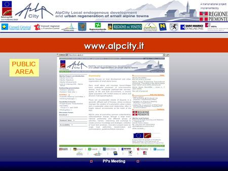 www.alpcity.it A transnational project implemented by PPs Meeting PUBLIC AREA.