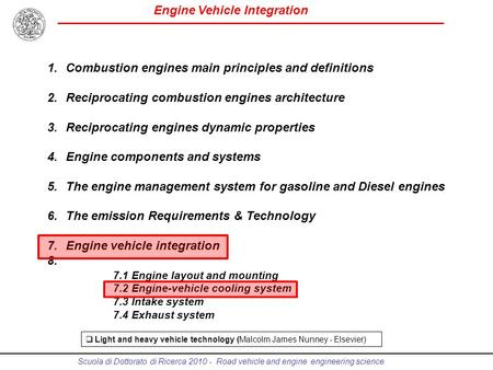 Engine Vehicle Integration Scuola di Dottorato di Ricerca 2010 - Road vehicle and engine engineering science 1.Combustion engines main principles and definitions.