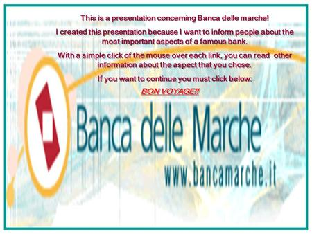 This is a presentation concerning Banca delle marche! I created this presentation because I want to inform people about the most important aspects of.