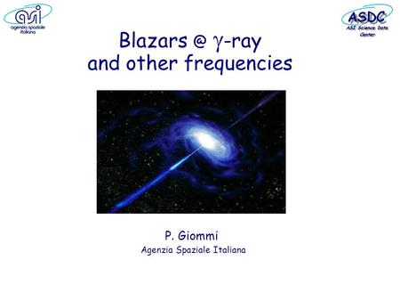 -ray and other frequencies P. Giommi Agenzia Spaziale Italiana.